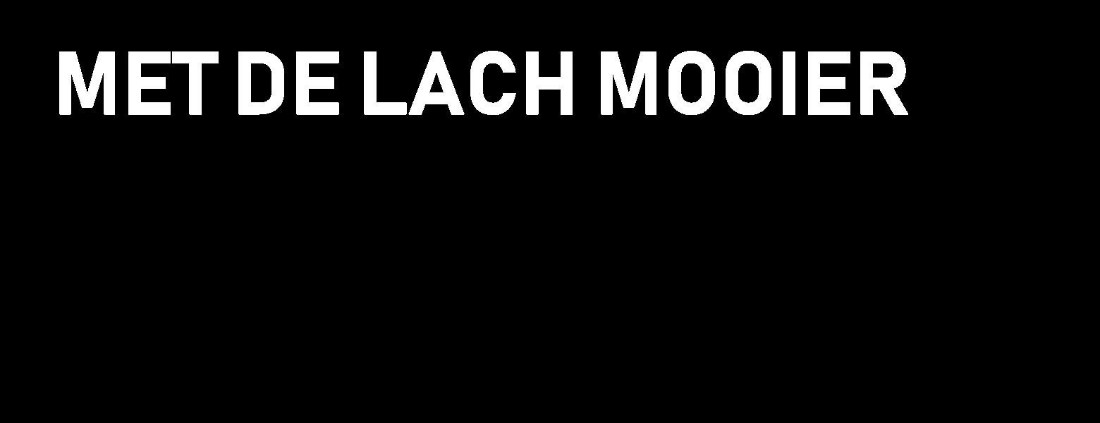 MET  DE  LACH  MOOIER